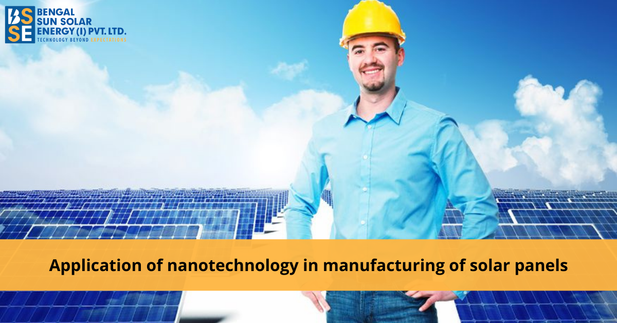 What is the application of nanotechnology in manufacturing of solar panels?