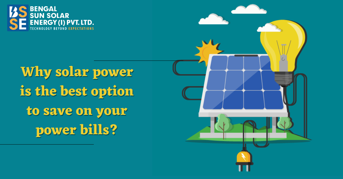 Why solar power is the best option to save on your power bills?